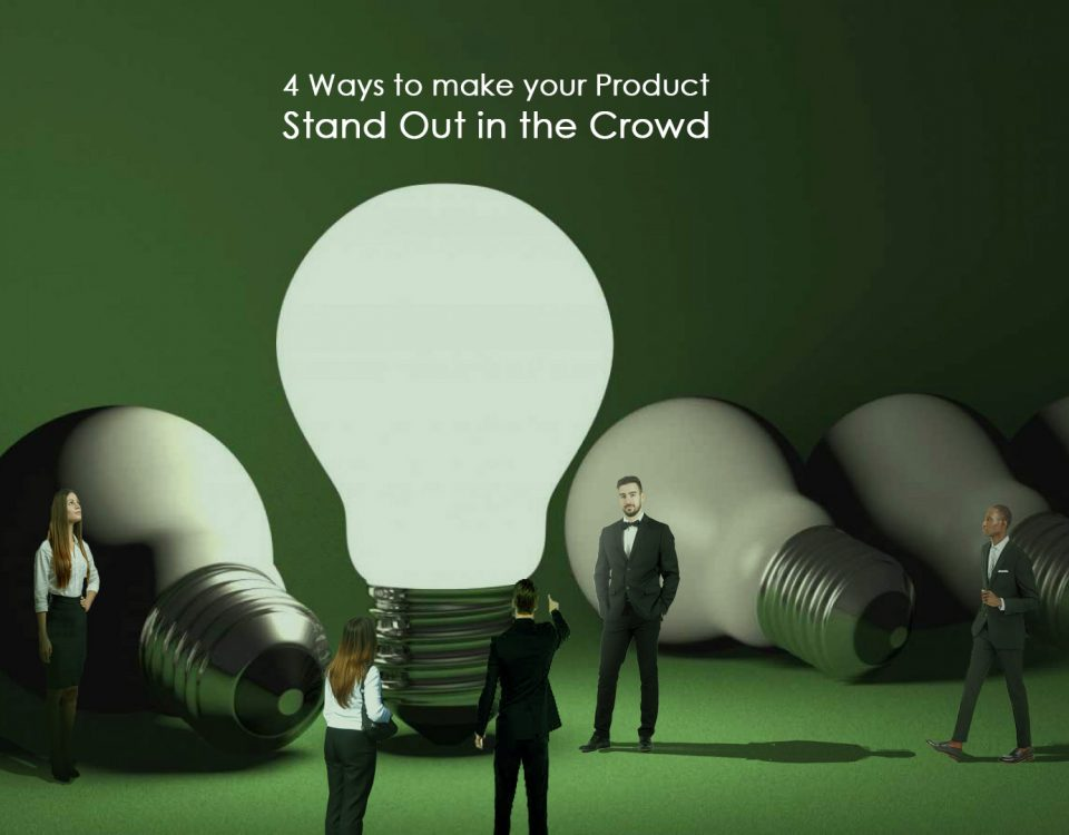 4 ways to make your product stand out in the crowd